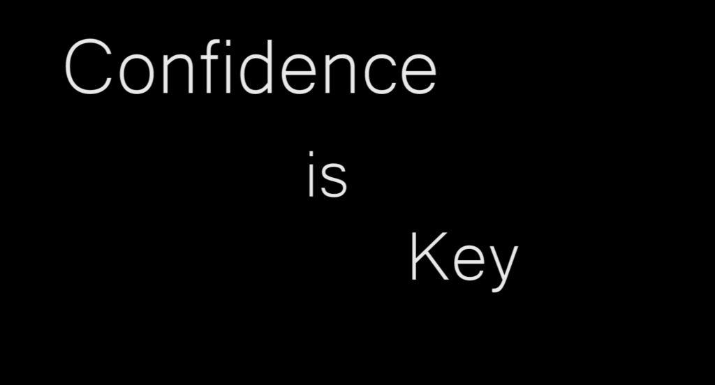 Confidence+Is+Key